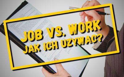 WORK czy JOB?