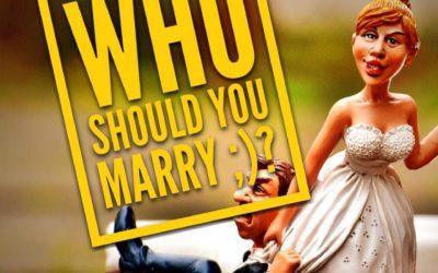 Who should you marry? Kogo poślubić?