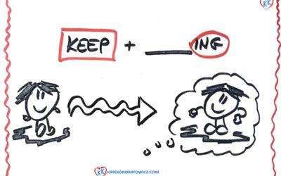 Jak poprawnie stosować KEEP? (KEEP +ING)